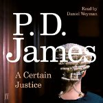 A Certain Justice by P D James 2015