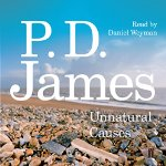 Unnatural Causes by P D James 2015