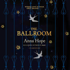 The Ballroom by Anna Hope 2016