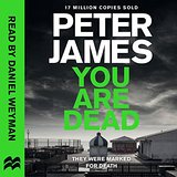 You Are Dead by Peter James 2016
