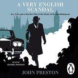 A Very English Scandal by John Preston 2016
