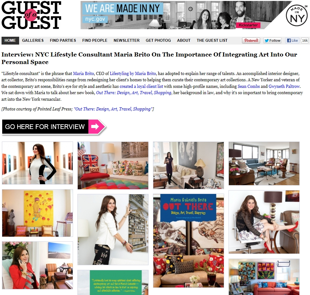 Guest of a Guest     http://guestofaguest.com/new-york/guest-list/interview-nyc-lifestyle-consultant-maria-brito-on-the-importance-of-integrating-art-into-our-personal-space