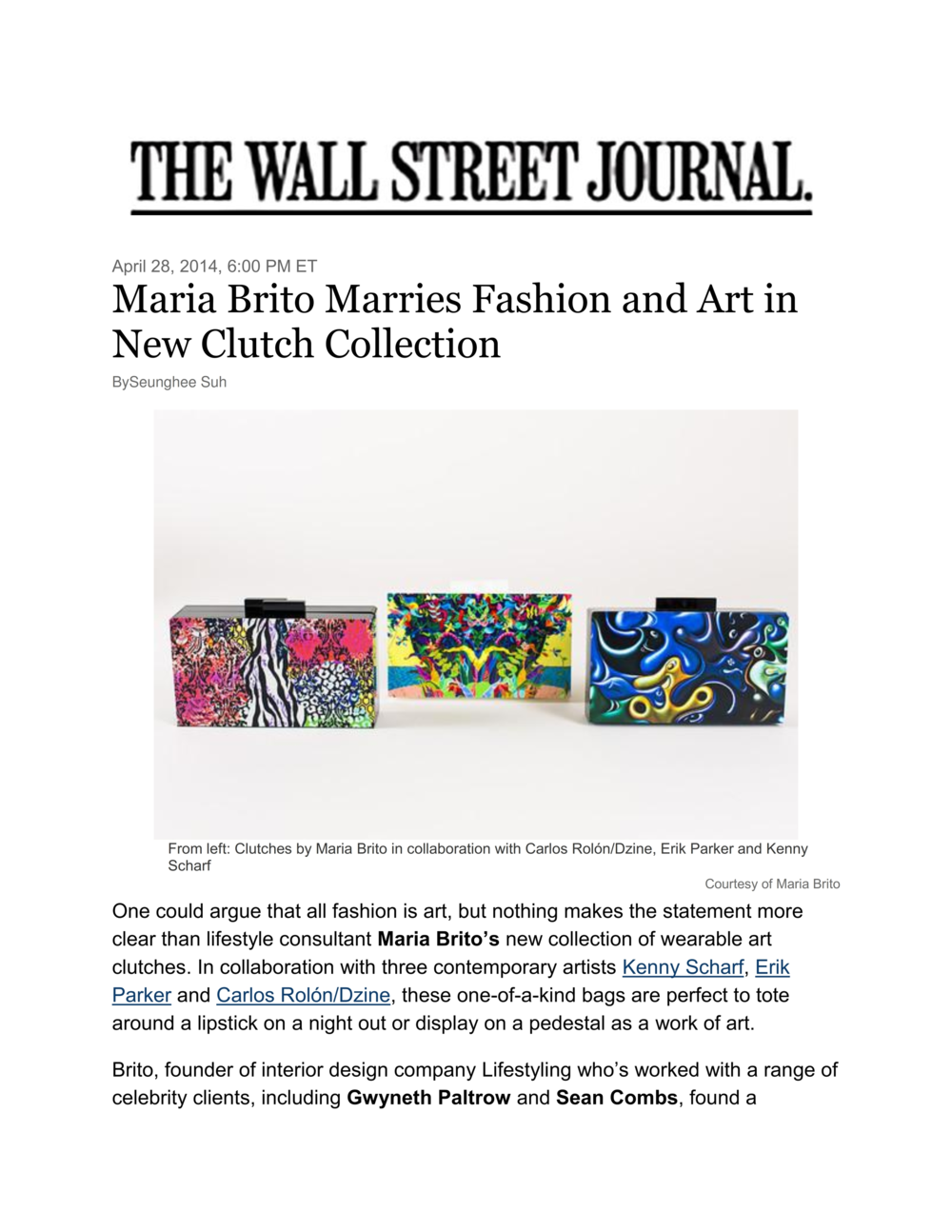 The first capsule got featured in more than 12 press pieces including the Wall Street Journal
