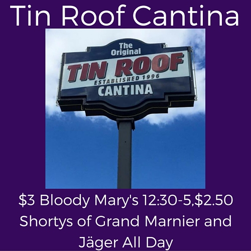 spits sunday specialsa at tin roof cantina