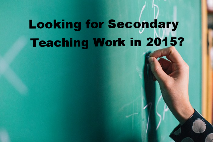 Looking for Secondary Teaching Work in 2015?