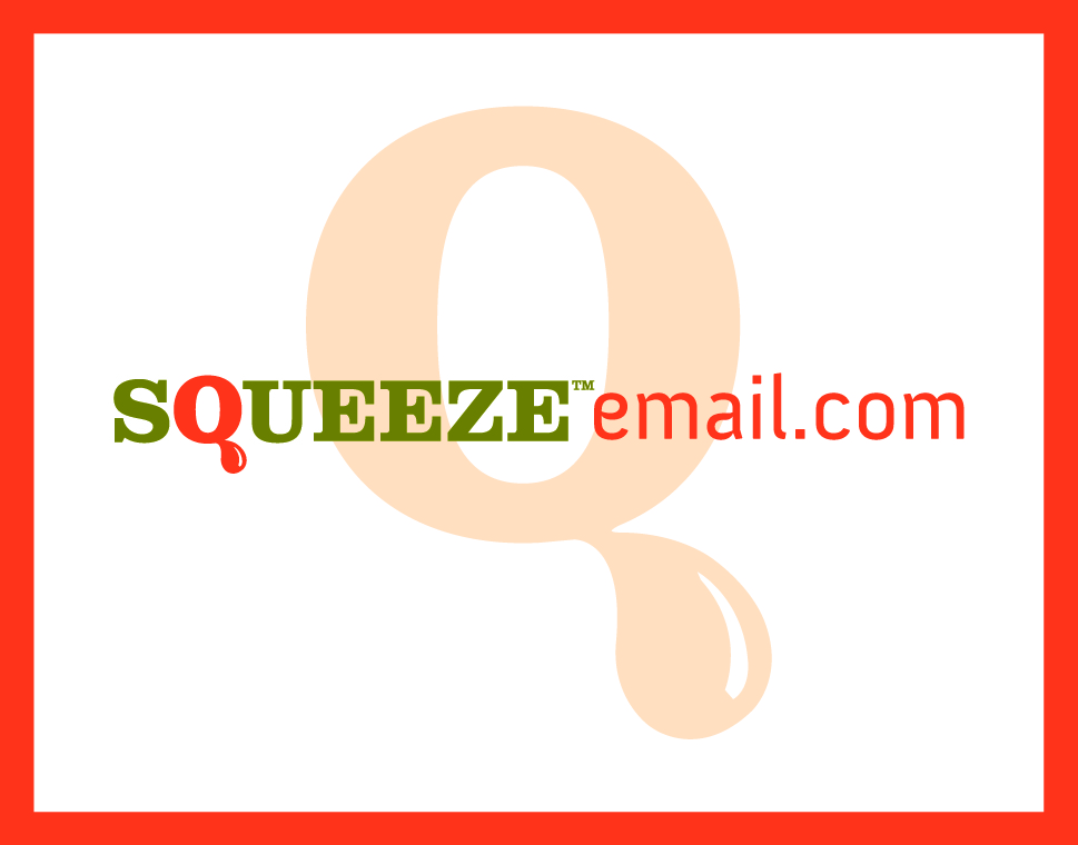 SqueezeEmail.com (2013) Squeeze the most out of your email marketing budget with SqueezeEmail. Based in Orange County, CA. Click on the image to see more. Tags: web design