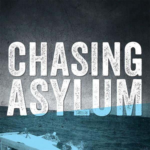 'Chasing Asylum'