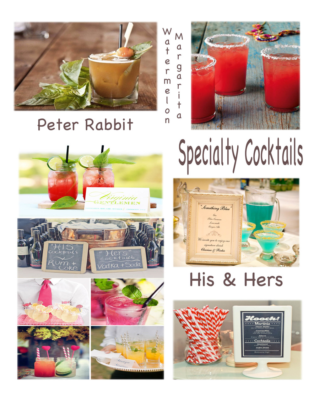 Peter Rabbit via  Snake Oil Mixology   Watermelon Margarita via  Martha Stewart   Virginia Gentleman via  Easton Events   Something Blue via  United with Love   Collage via  Juliet Marries Romeo   Hooch Sign via  Loverl.y