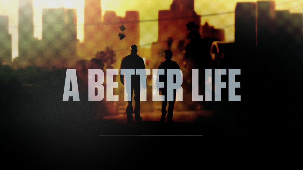 A_BETTER_LIFE.jpg