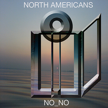 "PREORDER NORTH AMERICANS DEBUT 12"" LP 'NO_NO' TWITTER / FACEBOOK / TUMBLR"