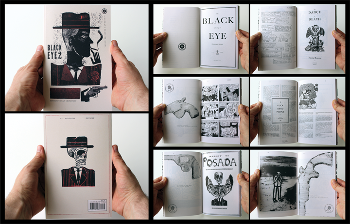 "BLACK EYE 2 : the anthology of humor and despair. With new comics and art by: Max Clotfelter / Richard Cowdry / Hugleikur Dagson / J.T. Dockery / Brecht Evens / Quentin Faucompre / Julia Gfrörer / Sam Gross / Danny Hellman / Ian Huebert / David Hughes / David Lynch / Benjamin Marra / Paul Nudd / Onsmith / David Paleo / Helge Reumann / Martin Rowson / Stephen William Schudlich / David Shrigley / Ed Subitzky / Brecht Vandenbroucke With texts by: Paul Krassner, groundbreaking editor and founder of The Realist (1958-2001), who provides a previously unpublished essay / Bob Levin offers up an excerpt from his unpublished satirical novel The Schiz / Jesse Nathan, poetry editor of the McSweeney's Poetry Series, contributes new poetry and prose pieces / the late Michael O'Donoghue, a major creative force behind the early years of The National Lampoon and the first head-writer for Saturday Night Live (on which he appeared as ""Mr. Mike"") is present with a long out-of-print essay that once appeared in Spin magazine. Also included: MEMORY OF POSADA, in which 18 illustrators/graphic artists/cartoonists respond to the work of Mexican artist J.G. Posada. The contributors are: Stéphane Blanquet / Marie-Pierre Brunel / Lilli Carré / Frédéric Coché / Sue Coe / D.B. Dowd / Henrick Drescher / Bill Fick / Sanya Glisic / Donald Kilpatrick III  / Peter Kuper / Jeff Ladouceur / Mats!? / Marc Brunier Mestas / David Sandlin / Mahendra Singh / Wouter Vanhaelemeesch Print run is limited to 1000 copies. For ADULTS ONLY. ""BLACK EYE 2 reminds us that behind the deadpan there is often deadly pain. A vital anthology which proves the tradition of black humor remains laceratingly alive. ""  —Jeet Heer, Canadian cultural journalist and historian softcover / 136 pages / black and white / 9 x 5.75 in. / edited by Ryan Standfest / designed by Paul Goodrich and Javier Guerrero / 2013"