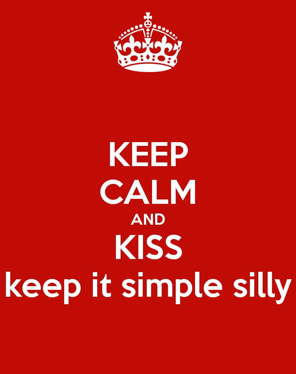 keep-calm-and-kiss-keep-it-simple-silly-2.png