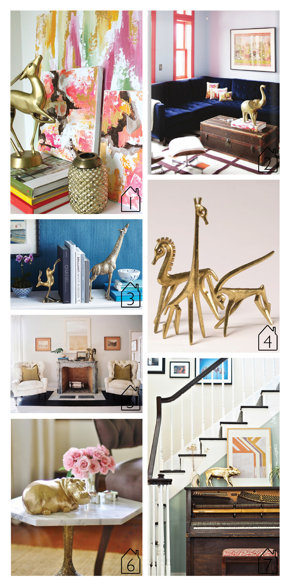 1. antelope via Cozemia  2. elephant via Desire to Decorate  3. deer and giraffe via One Kings Lane  4. Frederick Weinberg's modernist brass animal figurines via Ripley Auctions  5. rams head via Lonny  6. Janet, the hippo via High Street Market  7. home of Chelsea and Forrest Kline via Design Sponge