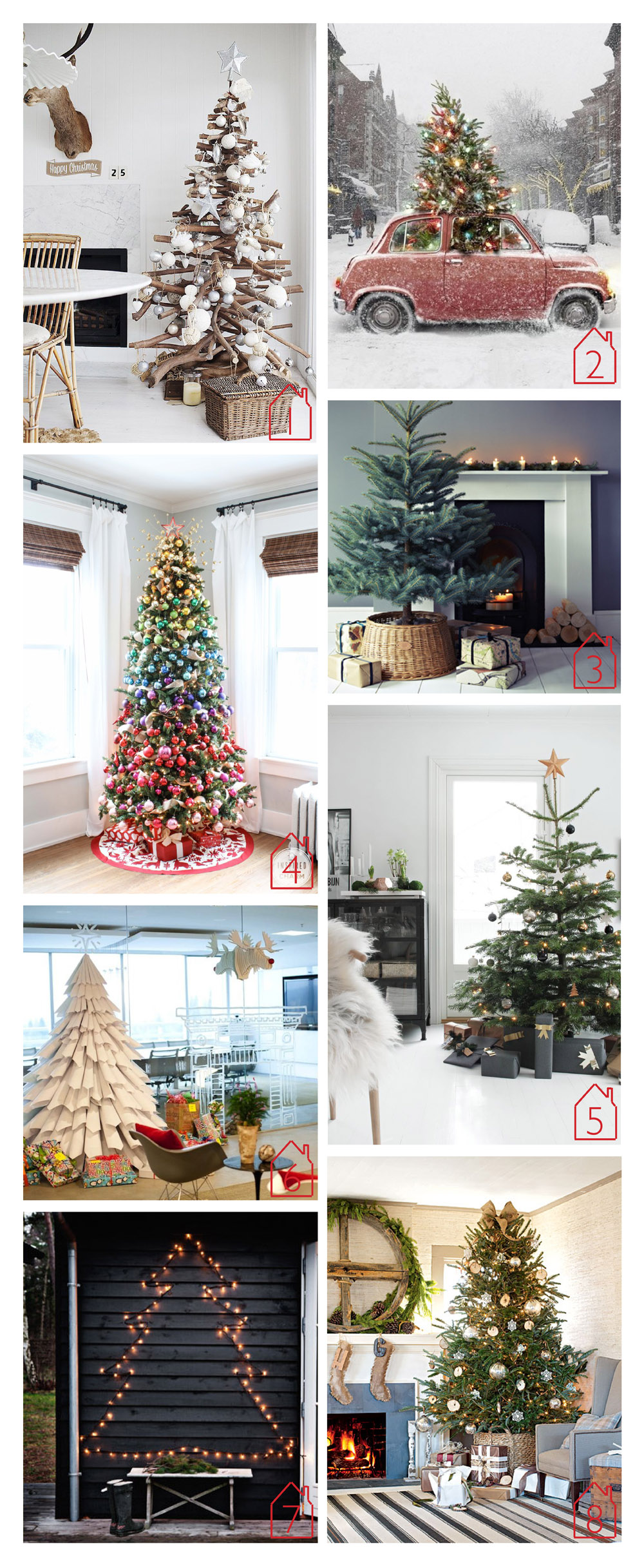 1. wood tree via  Kara Rosenlund   2. tree in car source unknown  3. tree skirt via  Rowen & Wren   4. color tree via  A Colorful Charm   5. nordic tree via  Stylizimo   6. paper tree by  Gensler   7. scandinavian tree via  atelier rue verte   8. casual christmas via  Home Ideas /Cottage Living