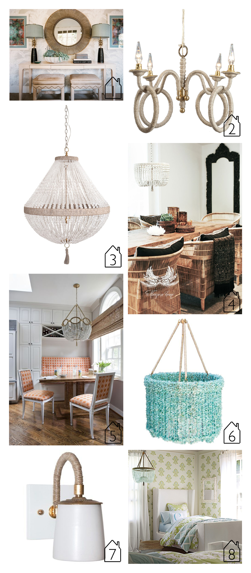 1.  Ananas  lamp via  Hillary Thomas Interiors   2.  Sophia IV  via  Ro Sham Beaux   3.  Orbit  via  Ro Sham Beaux   4.  Malibu  vi  Manyara Home    5.  Fiona  via  Roxanne Lumme Interiors   6. Lily via  Scenario Home   7. Katy wall sconce via  Layla  Grayce  8.  Seychelles  via  Serena and Lily