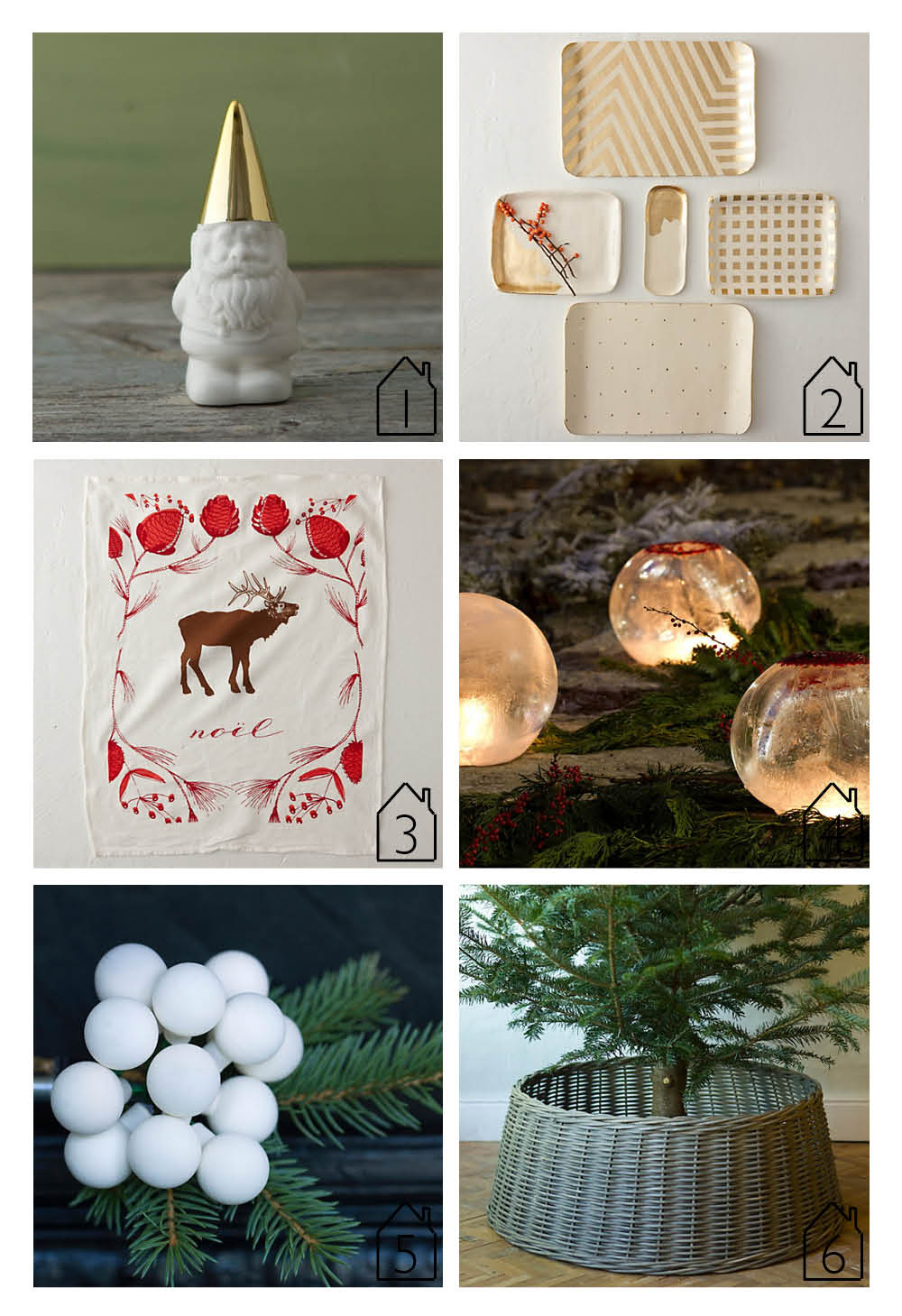 1.  Gnome Bottle Opener   2.  Gold Pindot Tray   3.  Reindeer Tea Towel   4.  Ice Lantern Kit   5.  Mini Wire-Tie Ornament   6.  Wicker Basket Tree Skirt