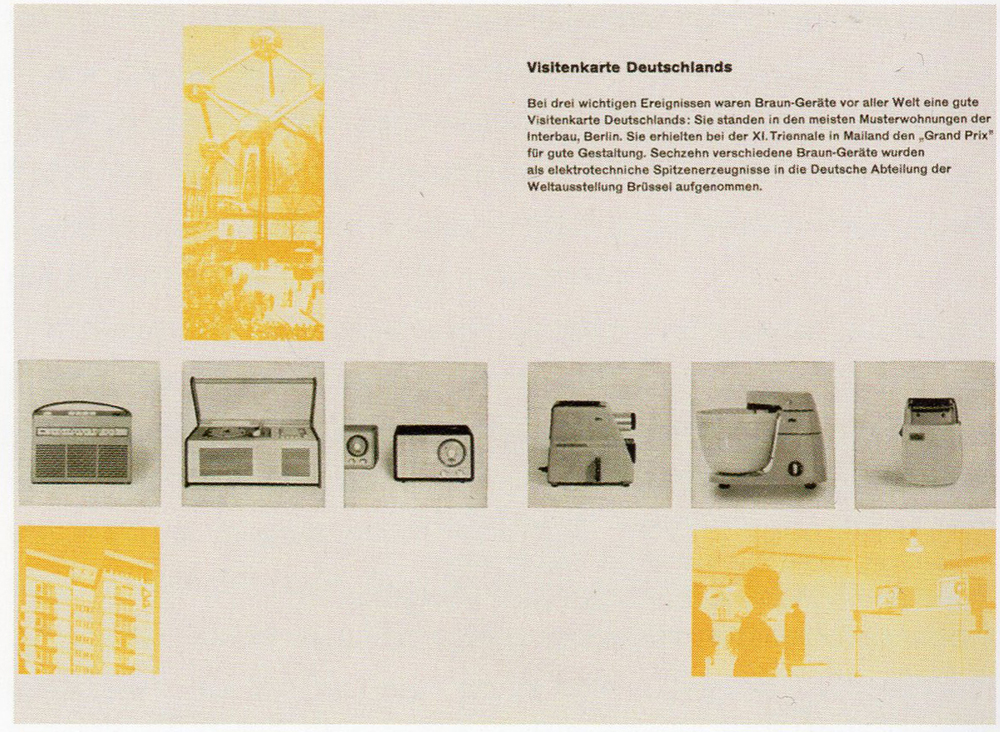 "Fig. 2 ""Calling Cards from Germany"" (from an advertising postcard produced by Braun in the 1960s). Printed in Gerda Breuer, ed. Das Gute Leben: Der Deutsche Werkbund nach 1945  (Tubingen: Wasmuth Verlag, 2007), 134. Collection of Leif Hallerbach.                                  Normal     0                     false     false     false         DE     JA     X-NONE                                                                                                                                                                                                                                                                                                                                                                                                                                                                                                                                                                                                                                                                                                               /* Style Definitions */ table.MsoNormalTable 	{mso-style-name:""Table Normal""; 	mso-tstyle-rowband-size:0; 	mso-tstyle-colband-size:0; 	mso-style-noshow:yes; 	mso-style-priority:99; 	mso-style-parent:""""; 	mso-padding-alt:0in 5.4pt 0in 5.4pt; 	mso-para-margin-top:0in; 	mso-para-margin-right:0in; 	mso-para-margin-bottom:10.0pt; 	mso-para-margin-left:0in; 	mso-pagination:widow-orphan; 	font-size:12.0pt; 	font-family:Cambria; 	mso-ascii-font-family:Cambria; 	mso-ascii-theme-font:minor-latin; 	mso-hansi-font-family:Cambria; 	mso-hansi-theme-font:minor-latin; 	mso-ansi-language:DE;}"