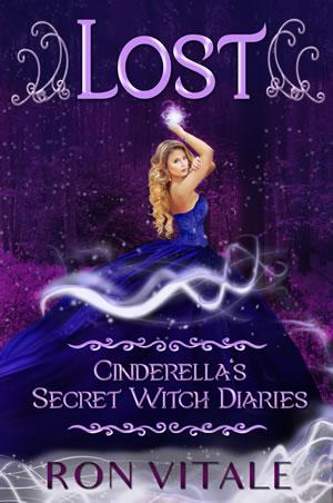 Lost: Cinderella's Secret Witch Diaries (Book 1)