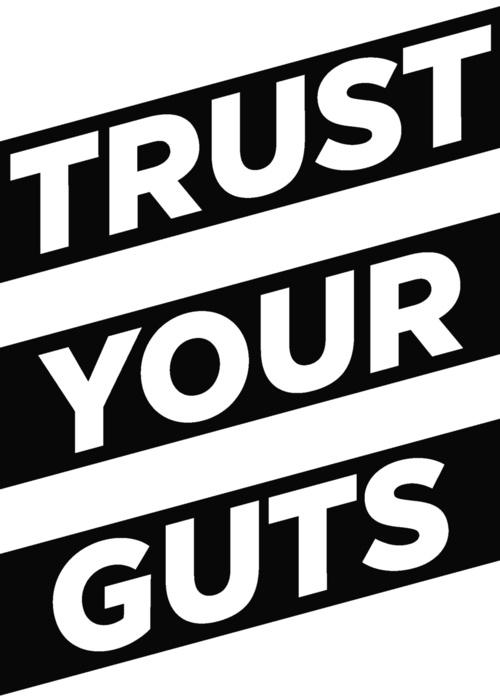 trust your guts.jpg