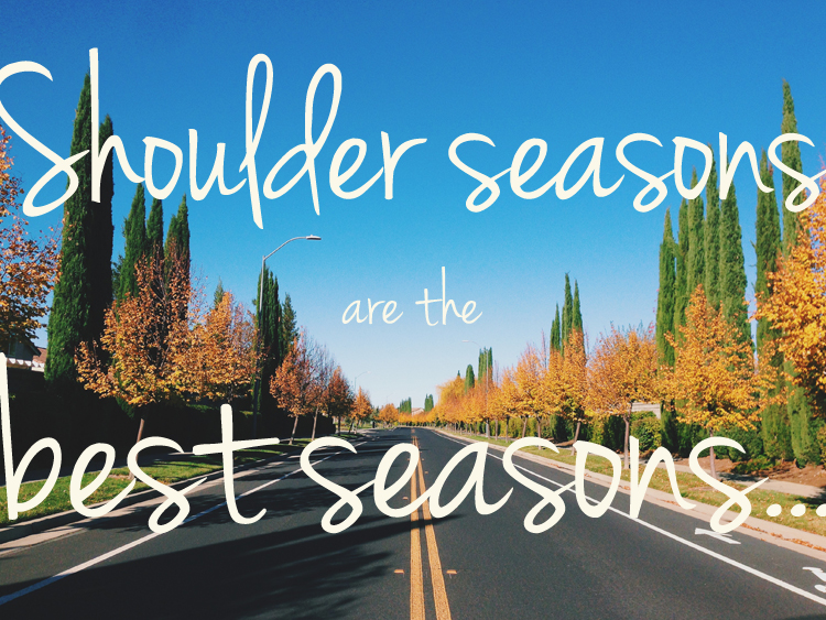 Shoulder seasons are the best seasons - via @jensnyder