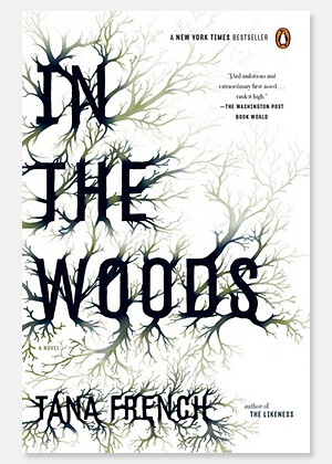 """In The Woods"" by Tana French"
