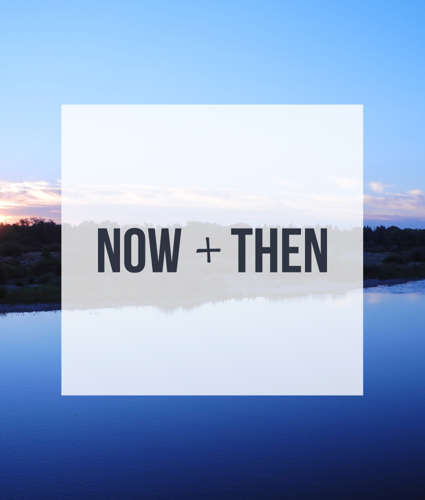 Now + Then // The Journal // jenniferesnyder.com/blog