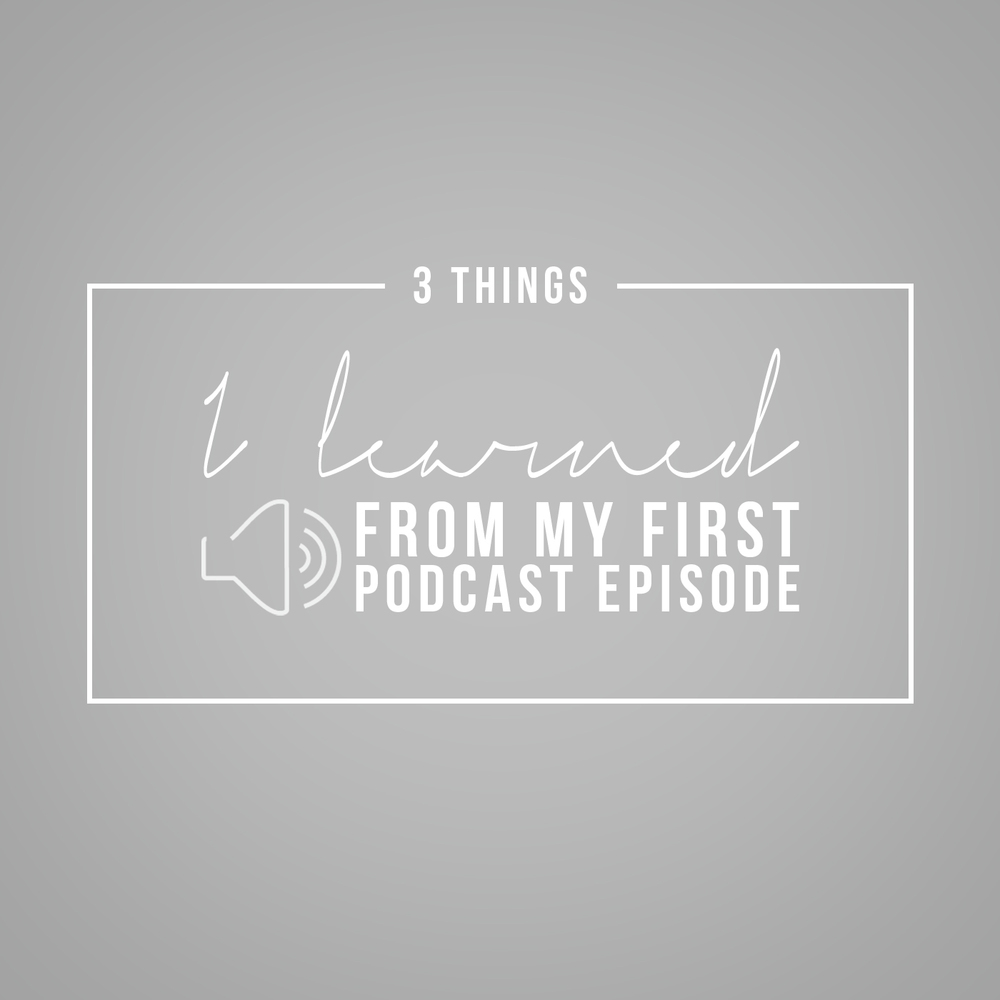 3 Things I Learned From My First Podcast Episode // jenniferesnyder.com/blog