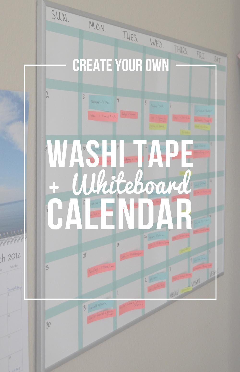 Whiteboard Calendar Ideas : Create your own washi tape whiteboard calendar
