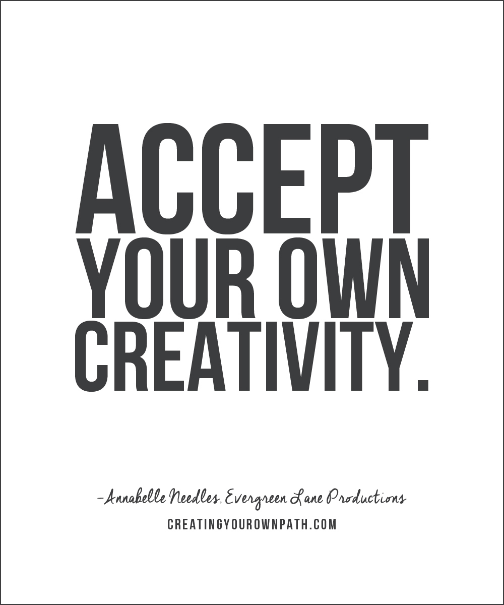 """Accept your own creativity."" - Annabelle Needles // Full podcast episode at creatingyourownpath.com."