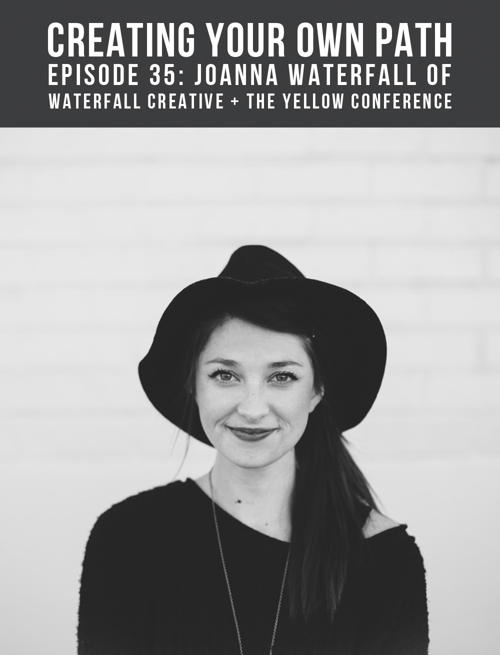 Episode 35 - Creating Your Own Path with Joanna Waterfall of Waterfall Creative and The Yellow Conference
