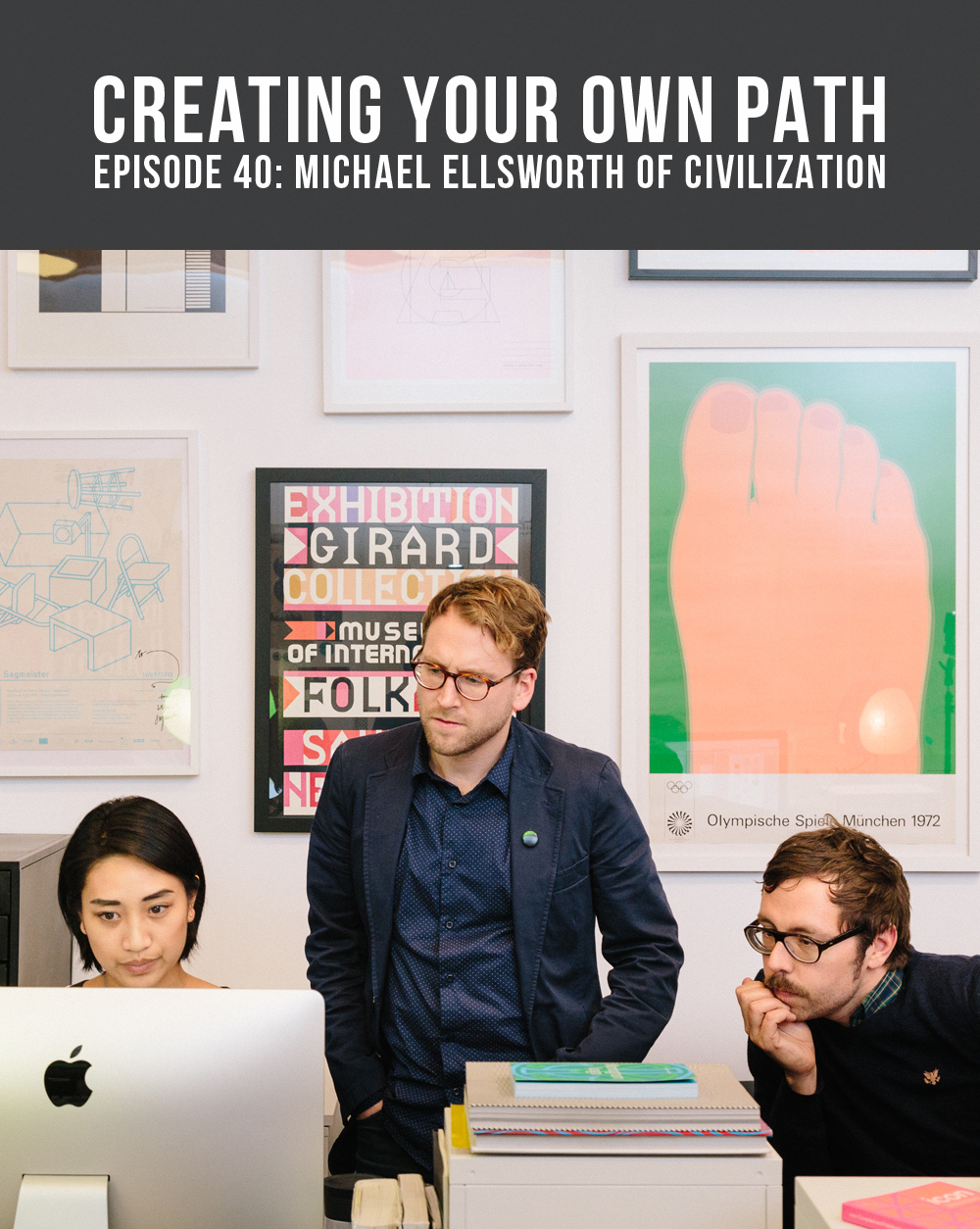 Creating Your Own Path -Episode #40 - Designing for Social Change + Getting Uncomfortable with Michael Ellsworth of Civilization