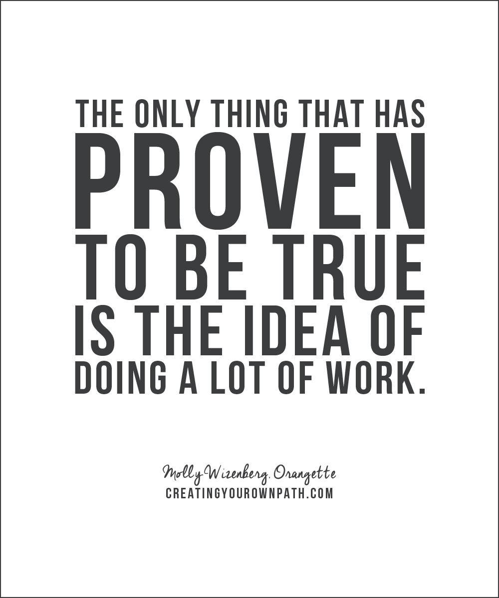 """The only thing that has proven to be true is the idea of doing a lot of work."" -- Molly Wizenberg, Orangette // Find the full interview at creatingyourownpath.com."