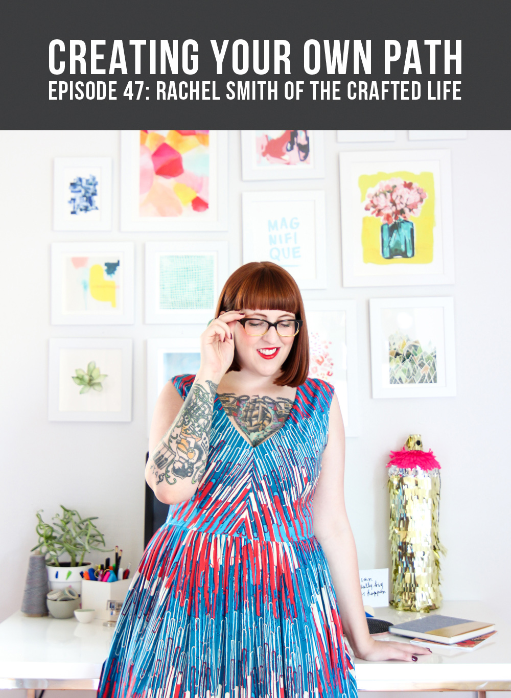 CYOP #47 - Making DIY Approachable + Blogging for a Living with Rachel Smith of The Crafted Life