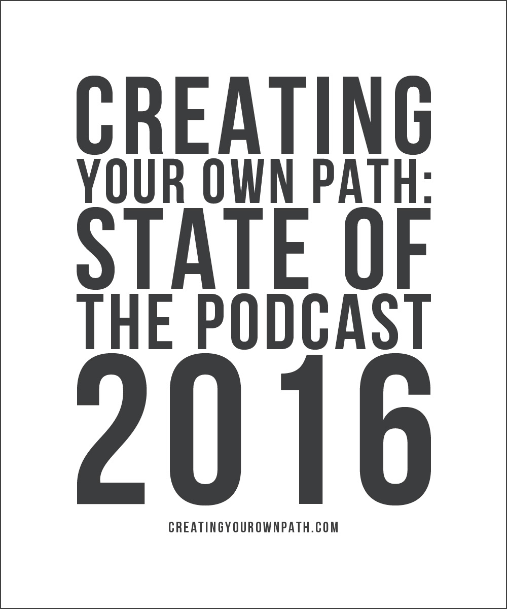 Creating Your Own Path: State of the Podcast 2016