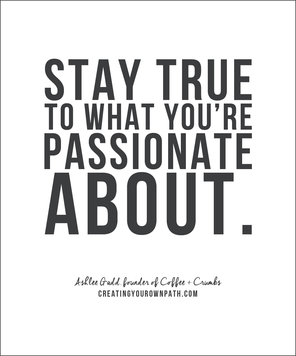 """Stay true to what you're passionate about."" — Ashlee Gadd, founder of Coffee + Crumbs"