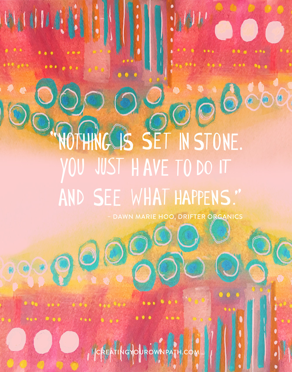 """Nothing is set in stone. You just have to do it and see what happens."" — Dawn Marie Hoo,  Drifter Organics  // Artwork by  Melanie Biehle"