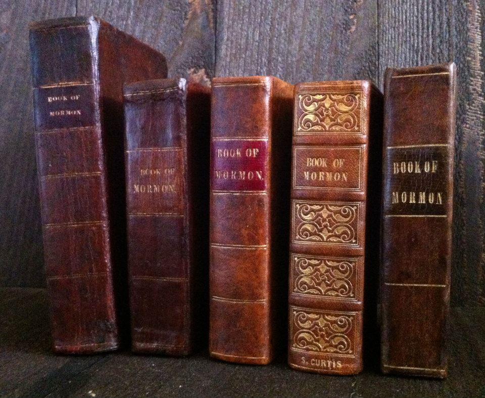 The first five editions of the Book of Mormon: 1830 Palmyra, 1837 Kirtland, 1840 Nauvoo, 1841 Liverpool, 1842 Nauvoo.
