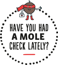 Have you had a mole check lately?