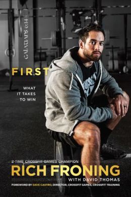 First: What it Takes to Win by 2 Time CrossFit Games Champion Rich Froning was released this week. Pick it up for a great read.
