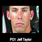 In honor of Petty Officer 1st Class Jeff Taylor, 30, of Little Creek, VA, who was killed in Afghanistan June 2005