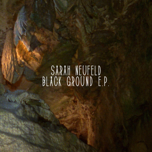 Sarah Neufeld | Black Ground EP