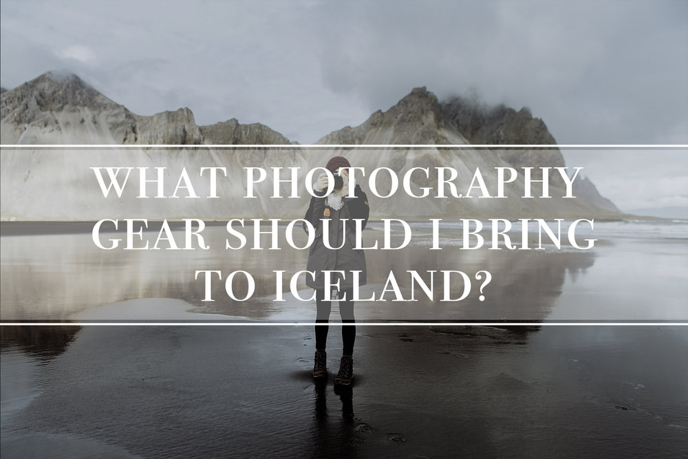 what-photography-gear-should-i-bring-to-iceland
