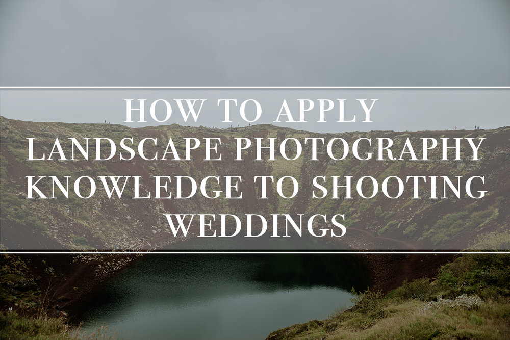 how-to-apply-landscape-photography-knowledge-to-shooting-weddings