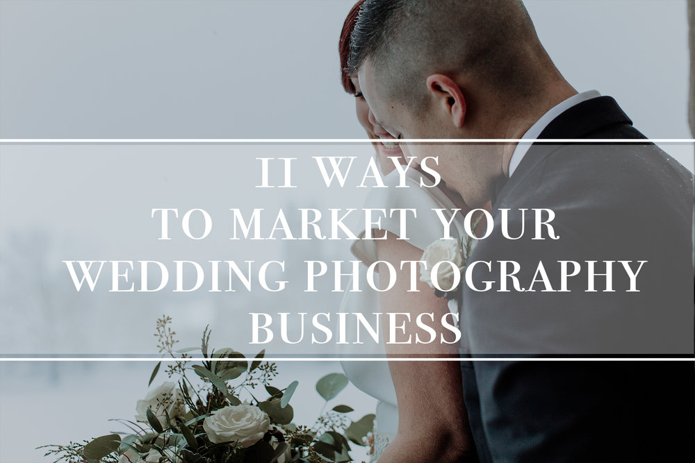 11-ways-to-market-your-wedding-photography-business
