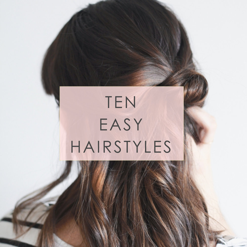 10 Easy Hairstyles — Treasures & Travels