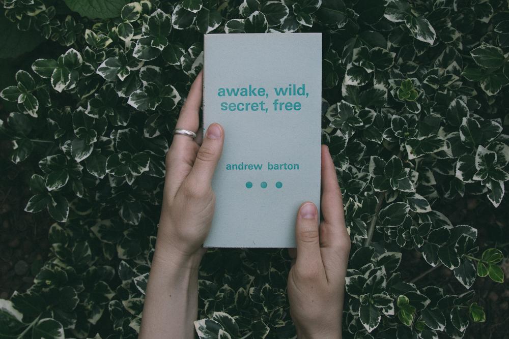 AWAKE, WILD, SECRET, FREE