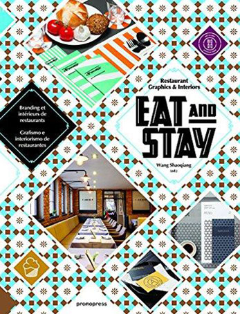 2016 Book, Restaurant Graphics & Interior : EAT AND STAY, Sandu Publishing