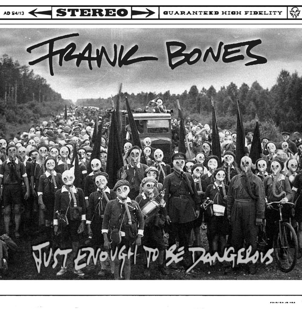 Frank Bones - Just Enough To Be Dangerous
