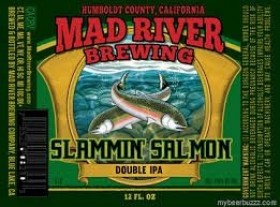 Slammin' Salmon Double IPA    (ABV 8.6%)    Malty, hoppy and robust, Double IPA is dry hopped with Amarillo hops for a fresh piney and citrus flavor and aroma. Aggressively hopped, but perfectly balanced.