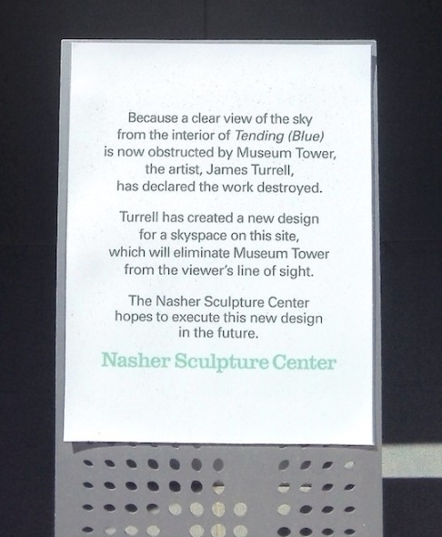 This sign marks the closing of Turrell's Skyspace at the Nasher Sculpture Center. Image from  Hyperallergic
